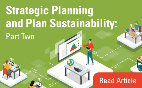 Strategic Planning and Plan Sustainability: Part Two