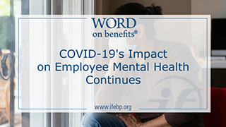COVID-19's Impact on Employee Mental Health Continues