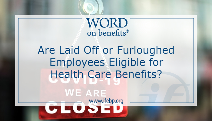 Are Laid Off or Furloughed Employees Eligible for Health Care Benefits?