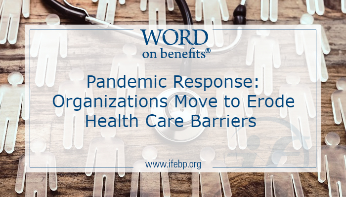 Pandemic Response: Organizations Move to Erode Health Care Barriers